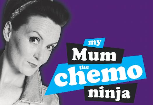 My Mum The Chemo Ninja - Angela Wilson - Funny Matters