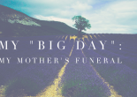 My Big Day: My Mother's Funeral - Funny Matters - Angela Brightwell