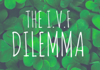 The IVF Dilemma - Angela Brightwell - Funny Matters